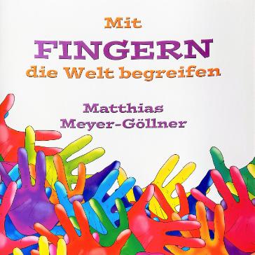 Read more about the article Mit Fingern die Welt begreifen
